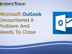 Microsoft Outlook Encountered A Problem And Needs To Close
