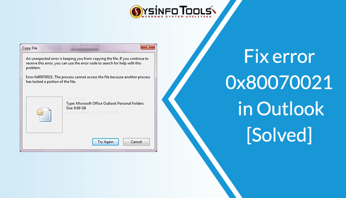 Resolved] How to fix error 0x80070021 in Outlook 2016/2010/2007